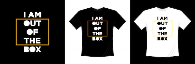 Iam out of the box typografie t-shirt design