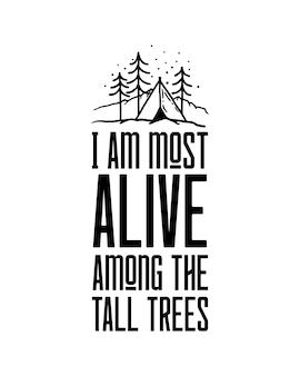 Ich bin am lebendigsten unter den hohen bäumen. hand gezeichnete typografie
