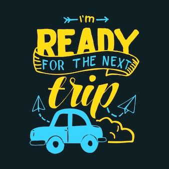 Ich bin bereit für die nächste reise