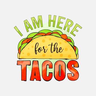 Ich bin hier für das tacos-schriftzug-design für t-shirt-tassenposter und vieles mehr