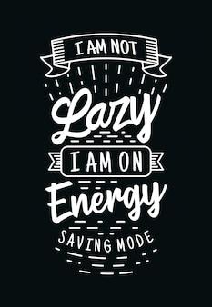 Ich bin nicht faul, ich bin auf energiesparmodus typografie