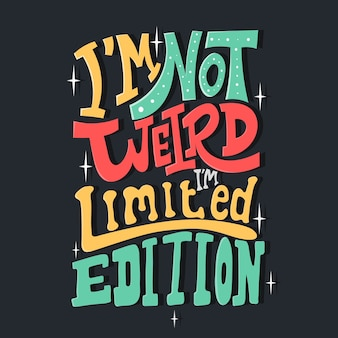 Ich bin nicht komisch. ich bin eine limited edition. zitat typografie schriftzug. hand gezeichnete schrift