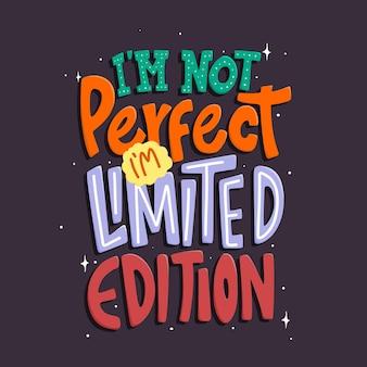 Ich bin nicht perfekt ich bin limited edition zitat typografie schriftzug