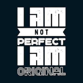 Ich bin nicht perfekt, ich bin original schriftzug