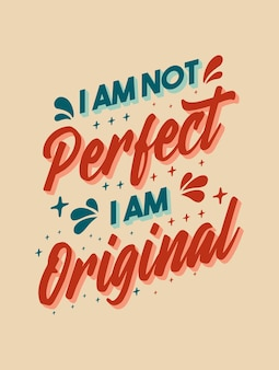 Ich bin nicht perfekt, ich bin originell inspirierende kreative motivation zitat poster vorlage