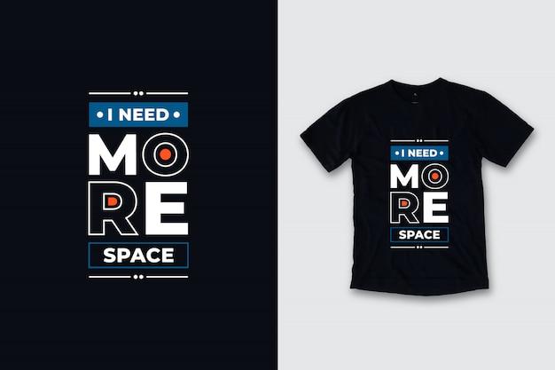 Ich brauche mehr platz moderne zitate t-shirt design