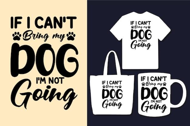 Ich kann meinen hund nicht mitbringen ich gehe nicht typografie zitate design