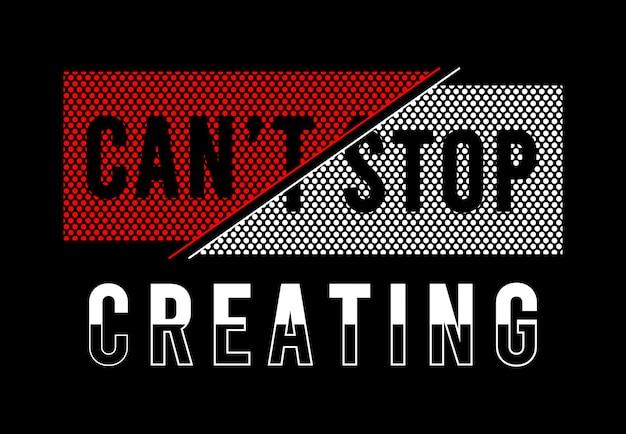 Ich kann nicht aufhören, typografie für print-t-shirts zu erstellen