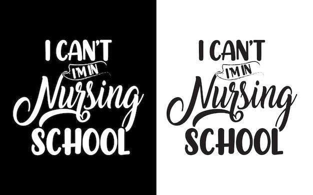 Ich kann nicht im typografie-krankenschwester-zitat-design der krankenpflegeschule sein