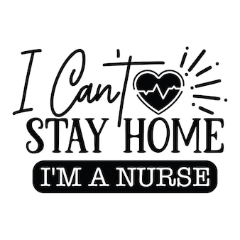 Ich kann nicht zu hause bleiben, ich bin eine krankenschwester