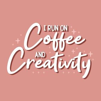 Ich laufe auf kaffee- und kreativitätstypografievektor-designvorlage