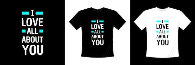Ich liebe alles über dich typografie t-shirt design liebe romantische t-shirt