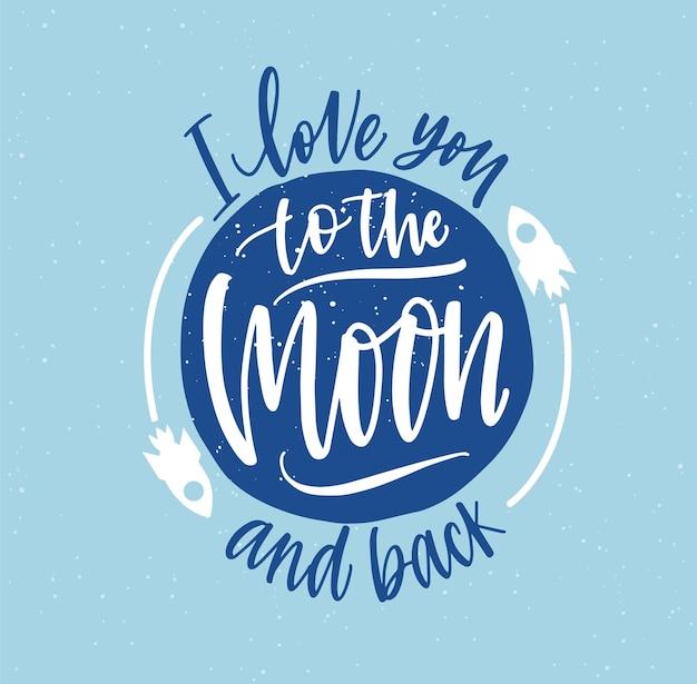 Ich liebe dich bis zum mond und zurück handgezeichnete vektorbeschriftung. jubiläums-grußkarte. valentinstag feier. kreative romantische nachricht mit weißer aufschrift auf blauem hintergrund.