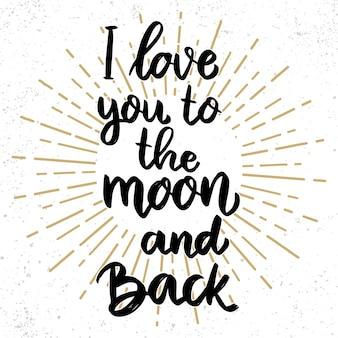 Ich liebe dich bis zum mond und zurück. schriftzug für postkarte, banner, flyer. vektor-illustration