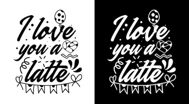 Ich liebe dich einen latte-kaffee zitiert handgezeichneten schriftzug