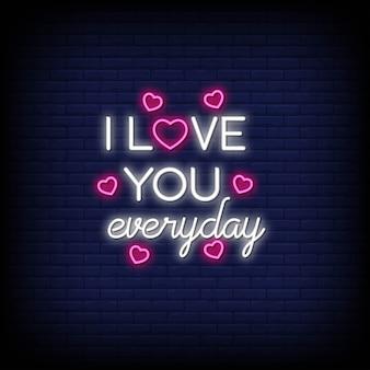 Ich liebe dich jeden tag für poster im neonstil. romantische zitate und wort in der leuchtreklame style.d, helle fahne, grußkarte, flieger, plakate