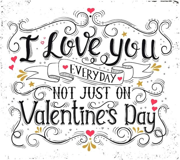 Ich liebe dich jeden tag nicht nur am valentinstag. handgezeichnete typografie p