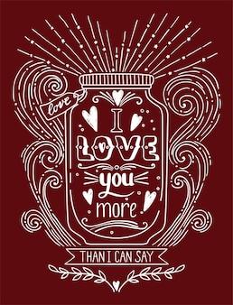 Ich liebe dich mehr als ich sagen kann. handgezeichnete vintage mit einem glas und handbeschriftung.
