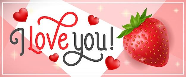 Ich liebe dich schriftzug mit erdbeere