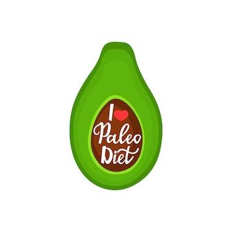 Ich liebe die paleo-diät - handgezeichnete schriftzüge. avocado schneiden. gesundes essen.
