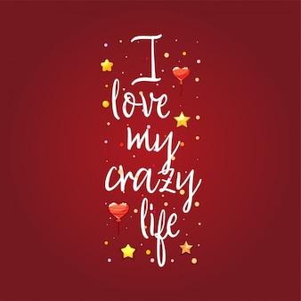 Ich liebe mein verrücktes leben