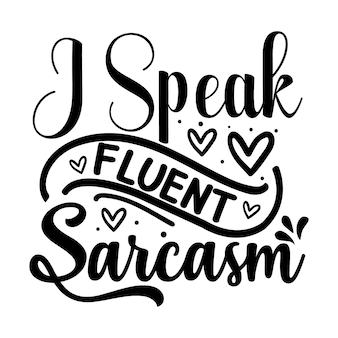 Ich spreche fließend sarkasmus-schriftzug-stil premium und einzigartige vektor-design-datei