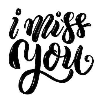 Ich vermisse dich. handgezeichnetes motivations-schriftzug-zitat. element für plakat ,, grußkarte. illustration