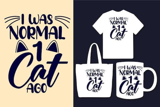 Ich war normal vor 1 katze typografie zitate design