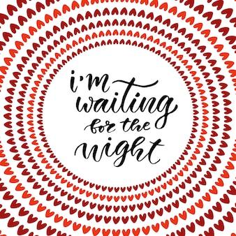 Ich warte auf die nacht. moderne handbeschriftung. pinsel stift kalligraphie für poster oder karte