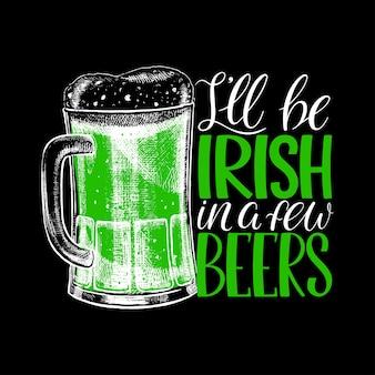 Ich werde in ein paar bieren irisch sein. st. patrick's day handlettering grußkarte.