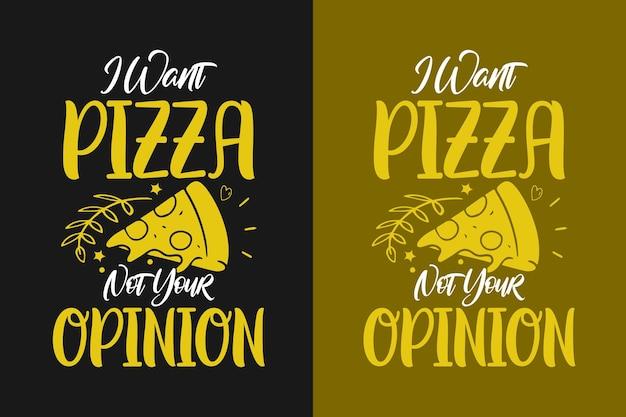 Ich will pizza, nicht deine meinung typografie vektorgrafik