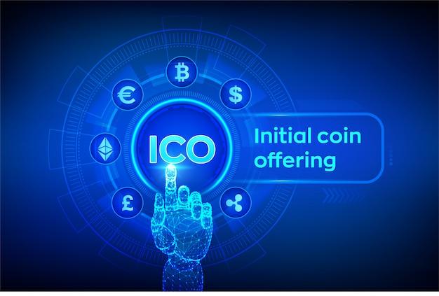 Ico. erstes münzangebot. kryptowährung und globaler e-commerce. fintech, finanzhandel auf virtuellem bildschirm. roboterhand, die digitale schnittstelle berührt. illustration.