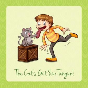 Idiom katze hat deine zunge