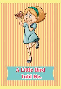 Idiom kleiner vogel sagte mir