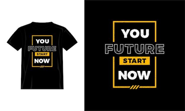 Ihr zukünftiger start zitiert jetzt t-shirt-design