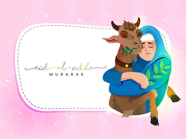 Illustration der muslimischen frau, die ziege für eid-al-adha mubarak umarmt.