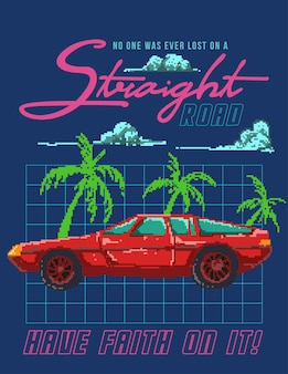 Illustration des retro 80er autos mit motivationszitat gemischt mit pixelkunstillustration.