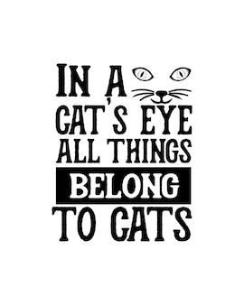 In einem katzenauge gehören alle dinge zur typografie der katze