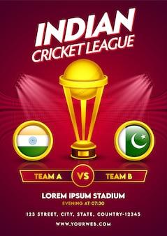 Indische cricket-liga-schablone oder fliegerentwurf mit goldenem trophäen-pokal und flagge der teilnehmenden länder von indien gegen pakistan im kreisrahmen.