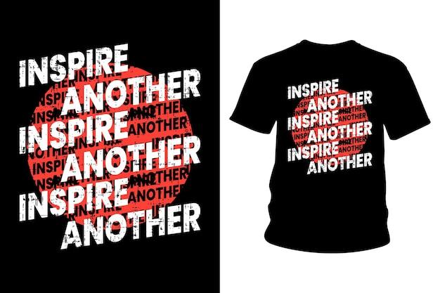 Inspirieren sie einen anderen slogan t-shirt typografie-design