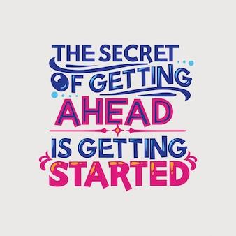 Inspirierend und motivationszitat. das geheimnis, einen kopf zu bekommen, beginnt
