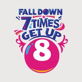 Inspirierend und motivationszitat. falldown 7 mal aufstehen 8