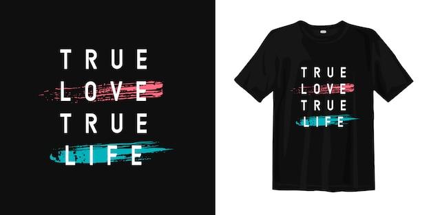 Inspirierend wort-typografie t-shirt der wahren liebe des wahren lebens