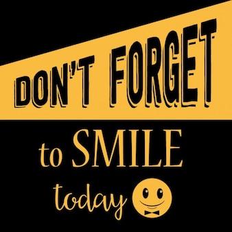 Inspirierend zitat mit nachricht vergessen sie nicht, heute zu lächeln
