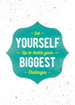 Inspirierende beschriftungsphrase: stellen sie sich auf ihre größten herausforderungen ein. motivations-zitat.