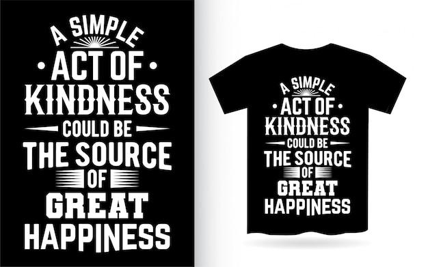 Inspirierendes zitat über freundlichkeitsbeschriftungsentwurf für t-shirt