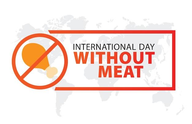 Internationaler tag ohne fleisch