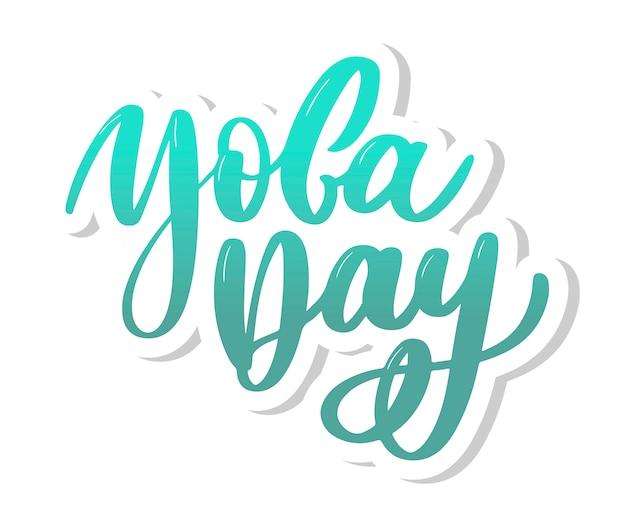 Internationaler yogatag, handgeschriebener text, kalligraphie, beschriftung