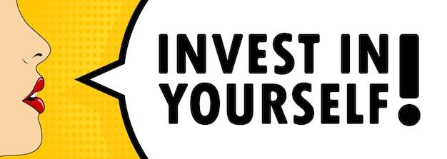 Investiere in dich selbst. weiblicher mund mit rotem lippenstift schreien. sprechblase mit text investieren sie in sich selbst. kann für geschäft, marketing und werbung verwendet werden. vektor-eps 10.