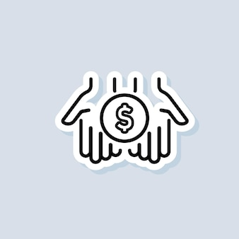 Investitionen-aufkleber. dollar in palmen dünne liniensymbol. einfache hand mit einer münze. symbol für geldüberweisung. vektor auf isoliertem hintergrund. eps 10.
